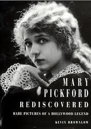 Mary Pickford Rediscovered: Kevin Brownlow