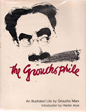 The Groucho Phile: An Illustrated Life: Groucho, Marx