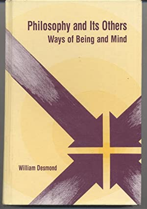 Philosophy and Its Others: Ways of Being and Mind: William Desmond