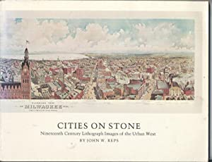 Cities on Stone: Nineteenth Century Lithograph Images: John W. Reps