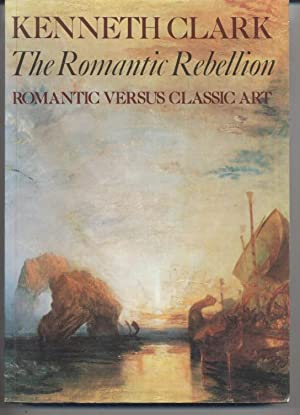 The Romantic Rebellion: Kenneth Clark