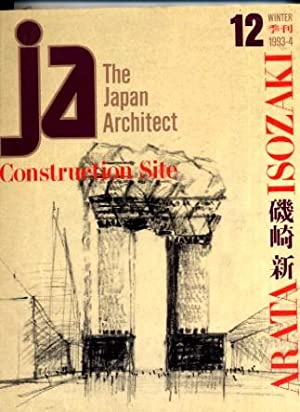 Japan Architect 12 Construction Site Arata Isozaki: Arata Isozaki