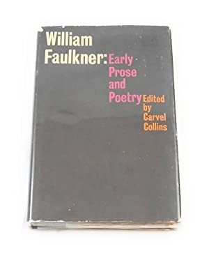 WILLIAM FAULKNER: EARLY PROSE AND POETRY., Faulkner, William