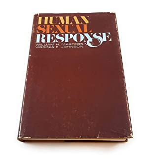 Human Sexual Response by William H. Masters: William H. Masters