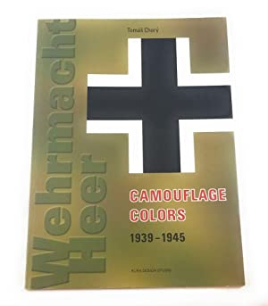 Wehrmacht Heer Camouflage Colors 1939 - 1945: Chory, Tomas