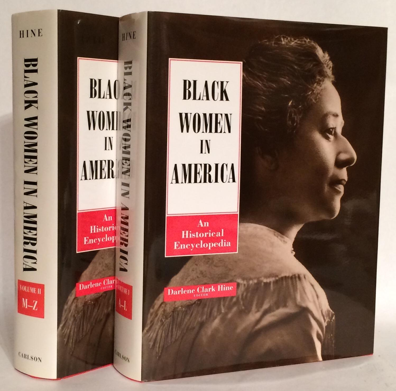 Black Women in America: An Historical Encyclopedia. Two Volumes. - Hine, Darlene Clarke, ed.