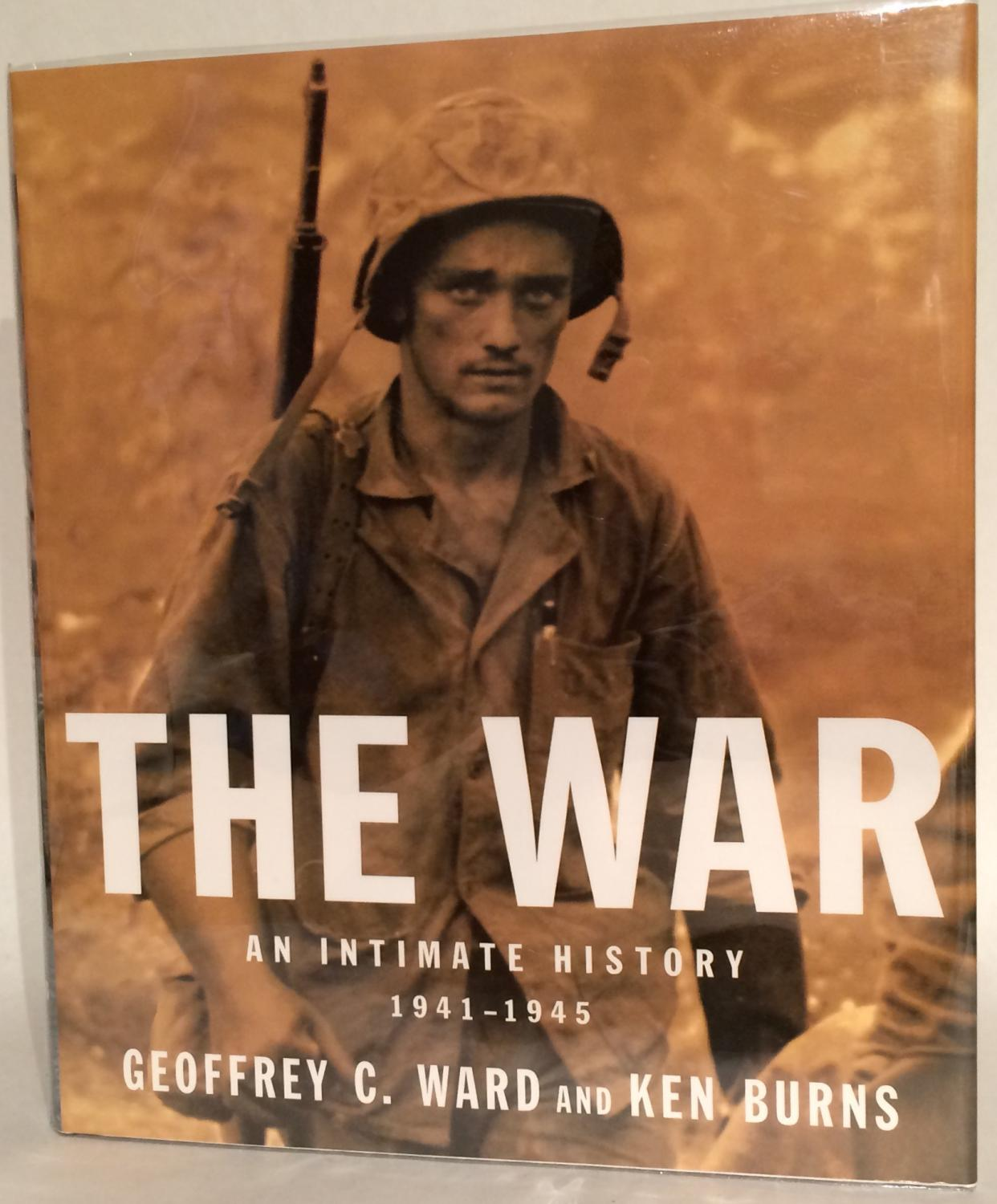 The War: An Intimate History 1941-1945. Signed by Burns. Ward, Geoffrey C. and Ken Burns