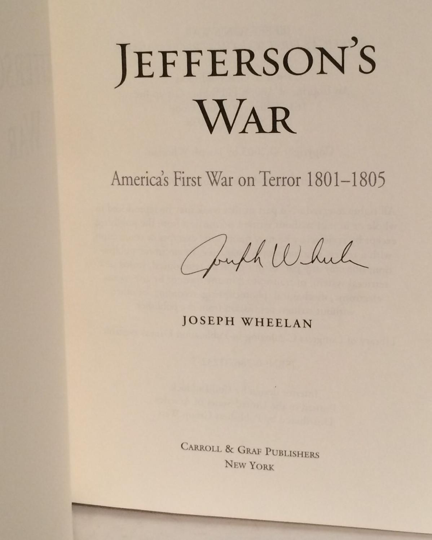 Wheelan, Jefferson's War. America's First War on Terror, 1801-1805.:  Wheelan,