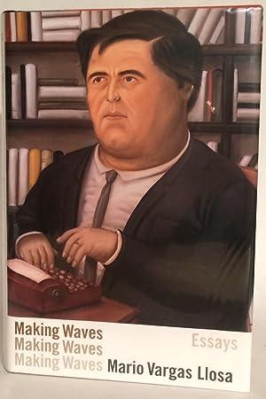 Making Waves. Essays. Signed.: Vargas Llosa, Mario