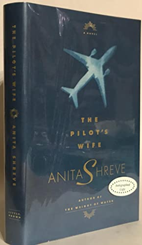The Pilot's Wife. Signed.: Shreve, Anita