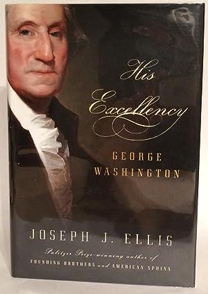 His Excellency. George Washington.: Ellis, Joseph J.