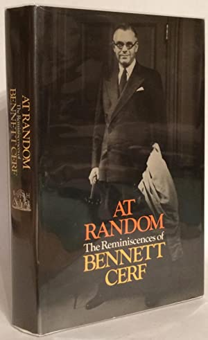 At Random: The Reminiscences of Bennett Cerf. SIGNED by William Styron.