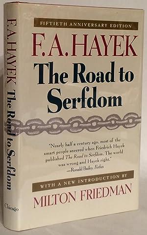 The Road To Serfdom. Fiftieth Anniversary Edition.: Hayek, F. A.