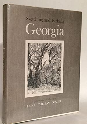 Sketching and Etching Georgia. Fifty Etchings and: Conger, Ledlie William;