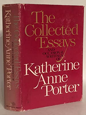 The Collected Essays and Occasional Writings of Katherine Anne Porter.