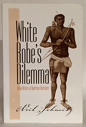 White Robe's Dilemma. Tribal History in American Literature.