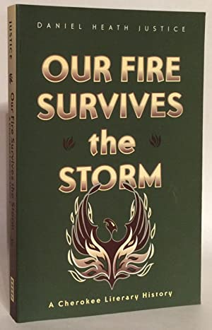 Our Fire Survives the Storm. A Cherokee Literary History.
