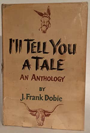 I'll Tell You a Tale. An Anthology. INSCRIBED.