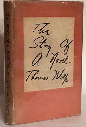 The Story of a Novel.: Wolfe, Thomas