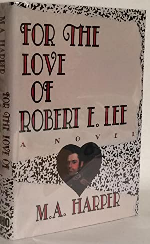 For the Love of Robert E Lee. Review Copy.