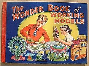 THE WONDER BOOK OF WORKING MODELS: Anon. [Rudolf Geissler