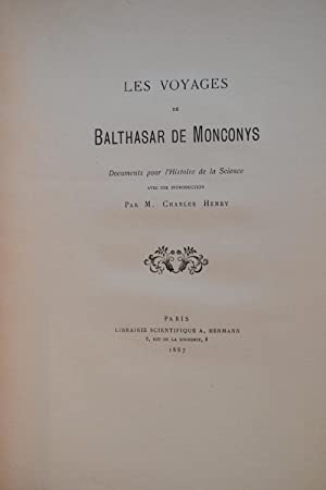 Les voyages de Balthasar de Monconys. Documents pour l'Histoire de la Science avec une ...