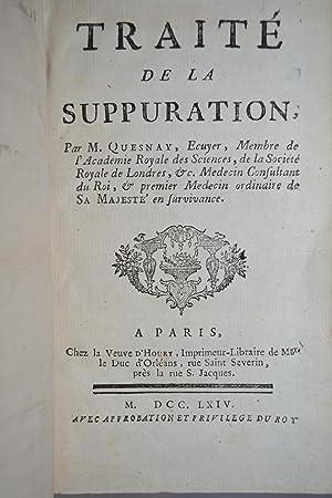 Traité de la suppuration.: QUESNAY, François;