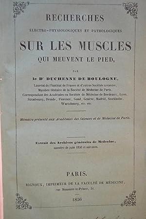 Recherches électro-physiologiques et pathologiques sur les muscles qui meuvent le pied.: DUCHENNE ...