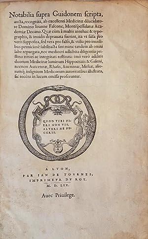 Notabilia supra Guidonem scripta (.) ab excellenti Medicinæ dilucidatore Gomino Ioanne Falcone, ...