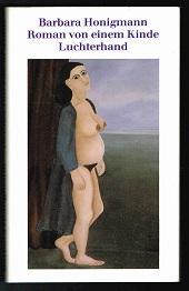 Roman von einem Kinde: Sechs Erzählungen. - - Honigmann, Barbara