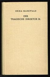 Der tragische Direktor M.: Eine Spiegelung. -