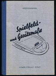 Spielfeld- und Gerätemasse. -: Weitzdörfer, Rüdiger: