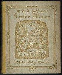 Lebens-Ansichten des Katers Murr nebst fragmentarischer Biographie: Hoffmann, E(rnst) T(heodor)