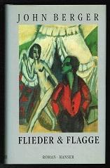 Flieder & Flagge: Eine alte Frau erzählt: Berger, John: