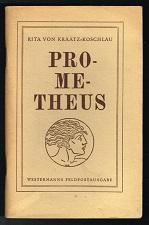 Prometheus: Epische Dichtung. - [Feldpostausgabe]. -: Kraatz-Koschlau, Rita von: