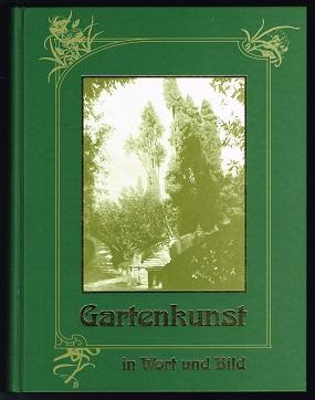 Die Gartenkunst in Wort und Bild. -: Meyer, Franz Sales