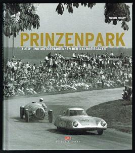 Prinzenpark: Die ersten Auto- und Motorradrennen der Nachkriegszeit. - - Schimpf, Eckhard