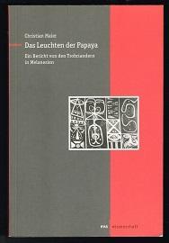 Das Leuchten der Papaya: Ein Bericht von den Trobriandern in Melanesien. - - Maier, Christian