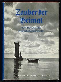Zauber der Heimat: Ostpreussische Meistererzählungen. -: Borrmann, Martin (Red.):