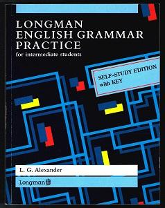 Longman English Grammar Practice: For intermediate students: Alexander, Louis George: