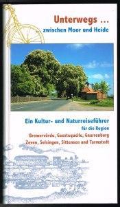 Unterwegs . zwischen Moor und Heide: Ein: Fischerhuder Kunstkreis e.V.