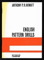 English pattern drills: A practice book for: Howatt, Anthony P.