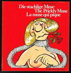 Die stachlige Muse: The Prickly Muse. La muse qui pique. -