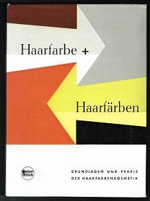 Haarfarbe + Haarfärben: Band 1: Grundlagen der: Wella Aktiengesellschaft (Hg.):