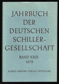 Jahrbuch der Deutschen Schillergesellschaft: 23. Jahrgang (Band XXIII) 1979. -: Martini, Fritz, ...