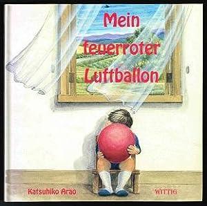 Mein feuerroter Luftballon. -: Arao, Katsuhiko:
