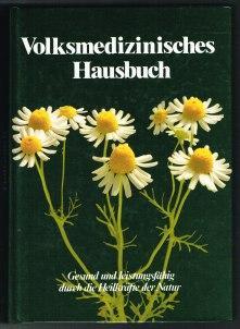 Volksmedizinisches Hausbuch: Gesund und leistungsfähig durch die: Müller, Erich und