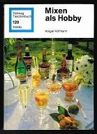 Mixen als Hobby. -: Hofmann, Holger: