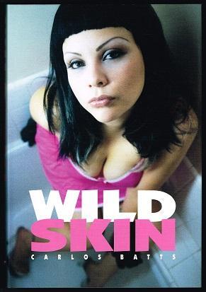 Wild skin. -: Batts, Carlos: