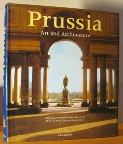 Prussia: Art and Architecture. -: Streidt, Gert and
